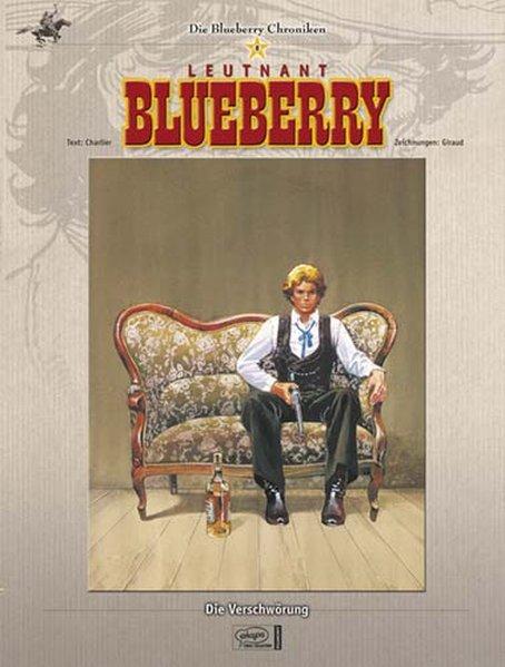 Blueberry Chroniken 08. Die Verschwörung als Buch von Jean-Michel Charlier