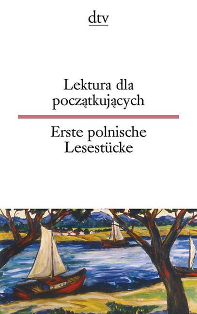 Lektura dla poczatkujacych / Erste polnische Lesestücke als Taschenbuch von