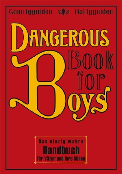 Dangerous Book for Boys als Buch von Conn Iggulden, Hal Iggulden