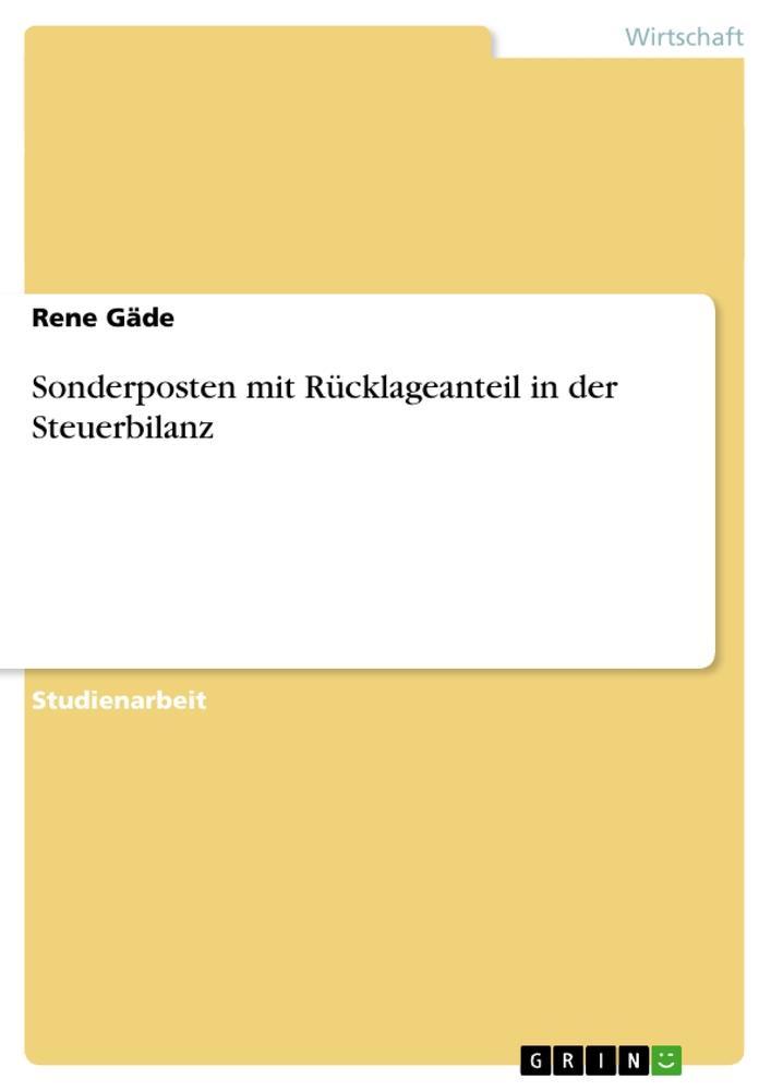Sonderposten mit Rücklageanteil in der Steuerbilanz als Buch von Rene Gäde
