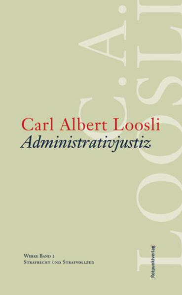 Administrativjustiz als Buch von Carl A. Loosli