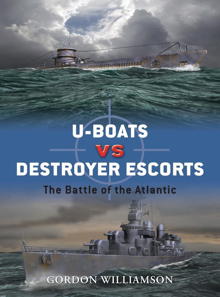 U-Boats vs Destroyer Escorts als Taschenbuch vo...