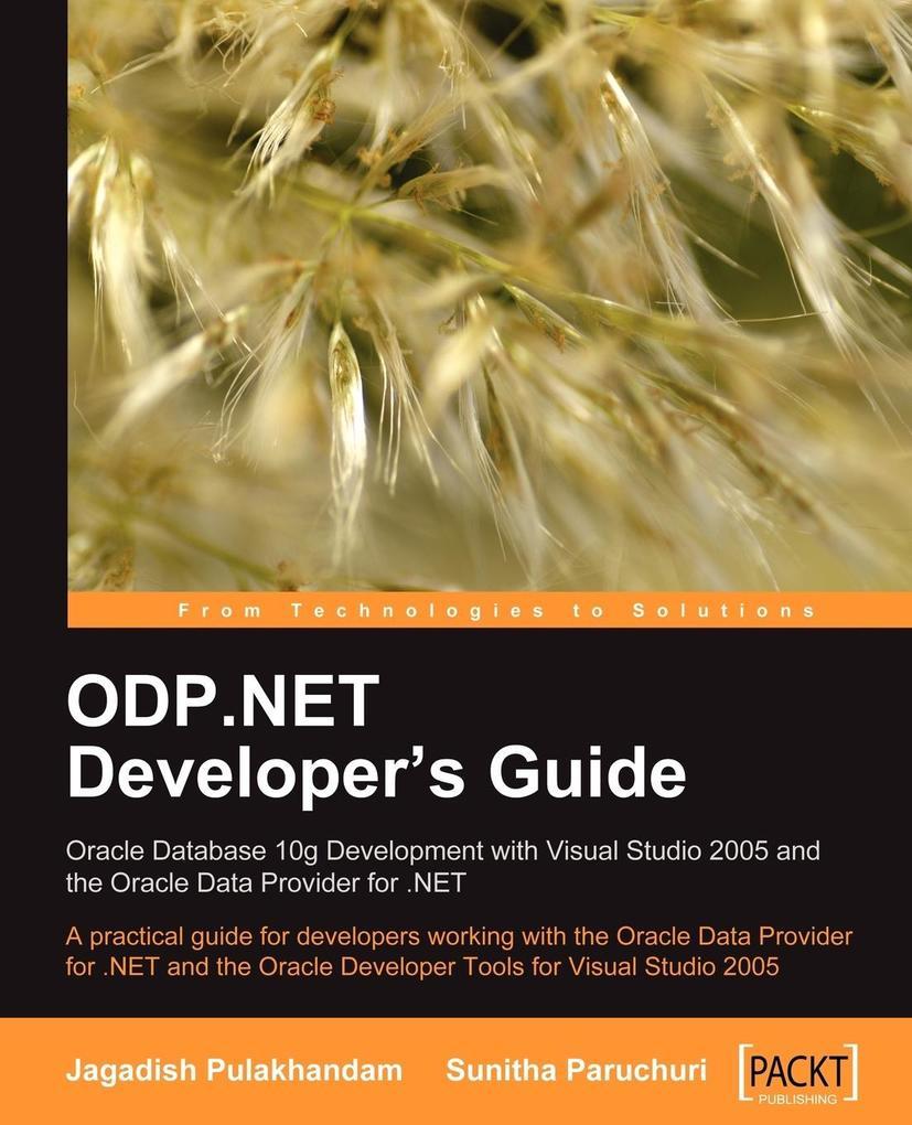 ODP.NET Developer's Guide als Taschenbuch von Jagadish Chatarji Pulakhandam, Sunitha Paruchuri