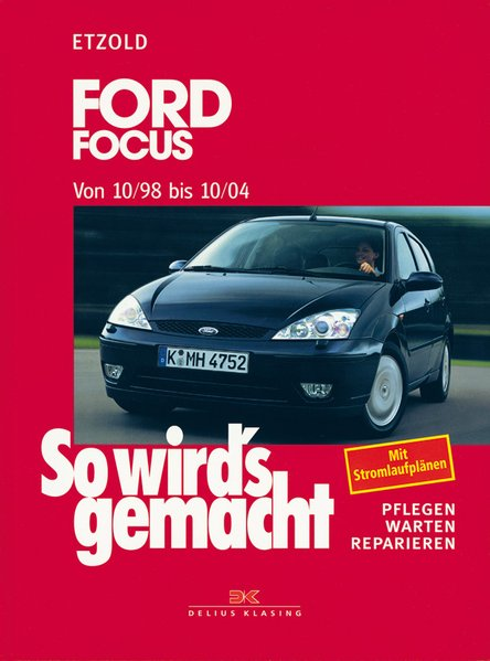 So wird's gemacht. Ford Focus von 10/98 bis 10/04 als Buch von Hans-Rüdiger Etzold