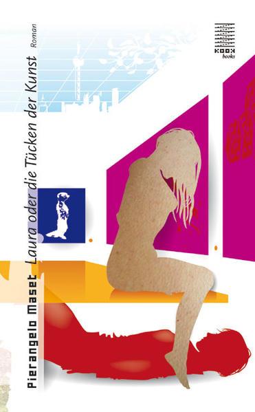 Laura oder die Tücken der Kunst als Buch von Pierangelo Maset