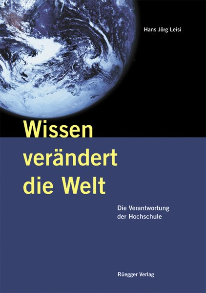 Wissen verändert die Welt als Buch von Hans Jörg Leisi
