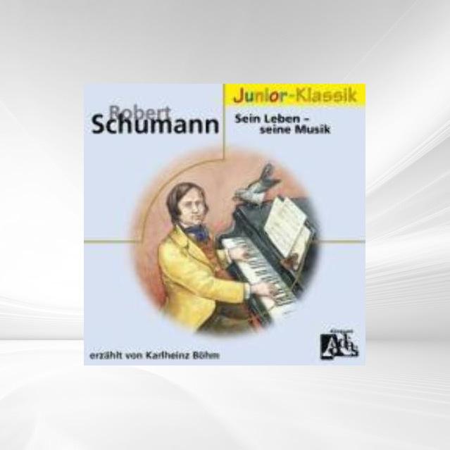 R.Schumann: Sein Leben-( Eloquence Junior ) als Hörbuch CD von Karlheinz Böhm