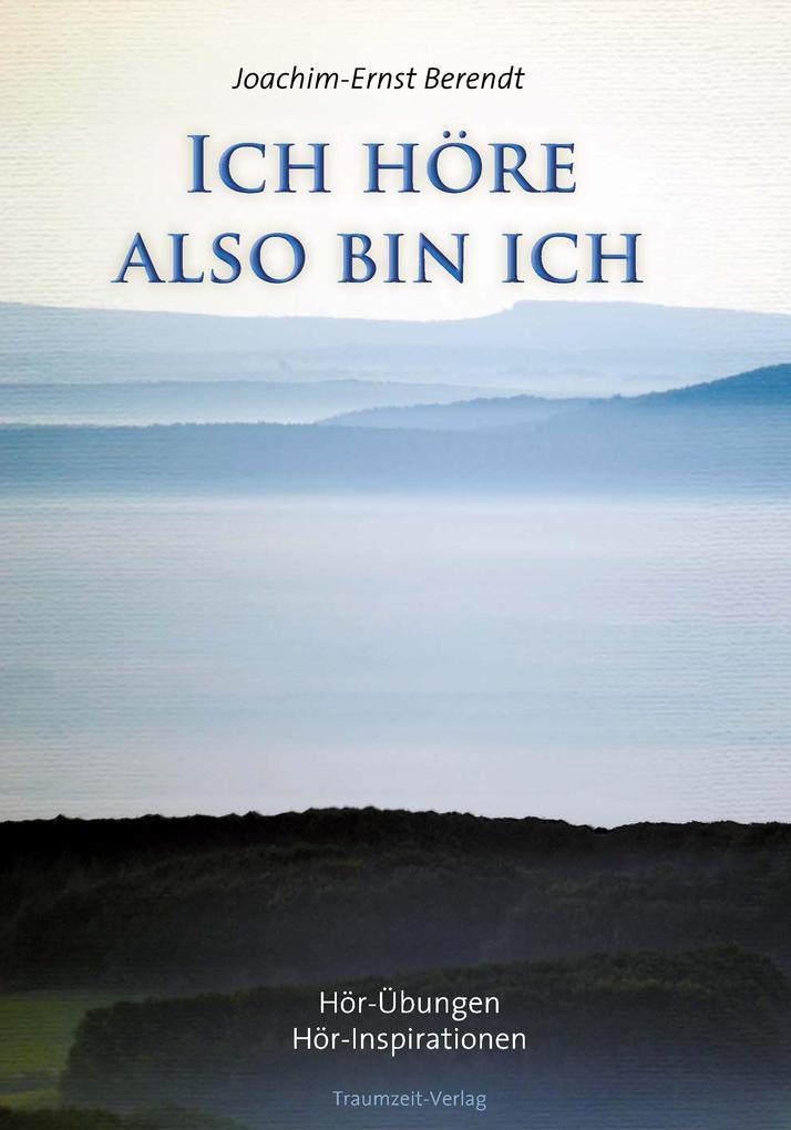 Ich höre. also bin ich als Buch von Joachim-Ernst Berendt