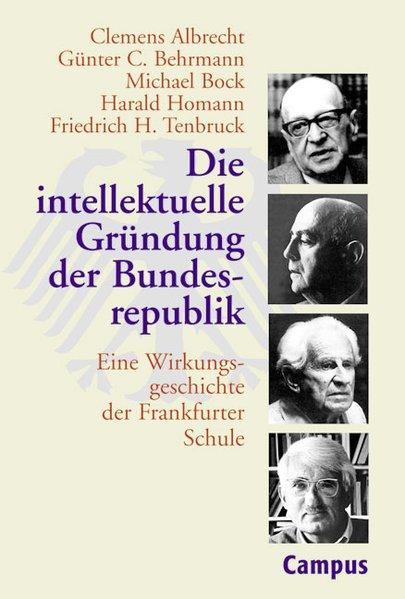 Die interlektuelle Gründung der Bundesrepublik als Buch von Clemens Albrecht, Günter C. Behrmann, Michael Bock, Harald H