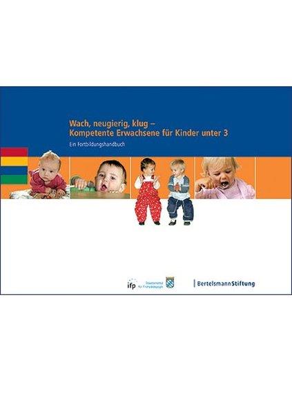 Wach, neugierig, klug - Kompetente Erwachsene für Kinder unter 3 als Buch von