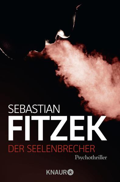 Der Seelenbrecher als Taschenbuch von Sebastian Fitzek