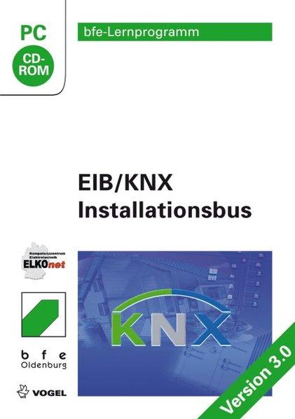 EIB / KNX - Installationsbus. Version 3.0 als Software von
