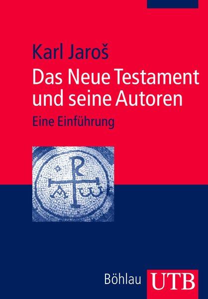 Das Neue Testament und seine Autoren als Buch von Karl Jaros