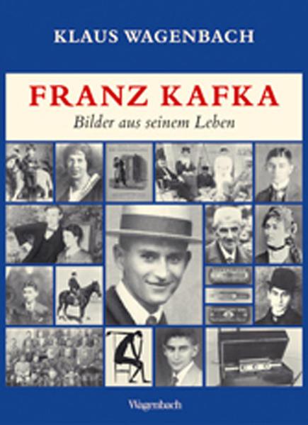 Franz Kafka. Bilder aus seinem Leben als Buch von Klaus Wagenbach
