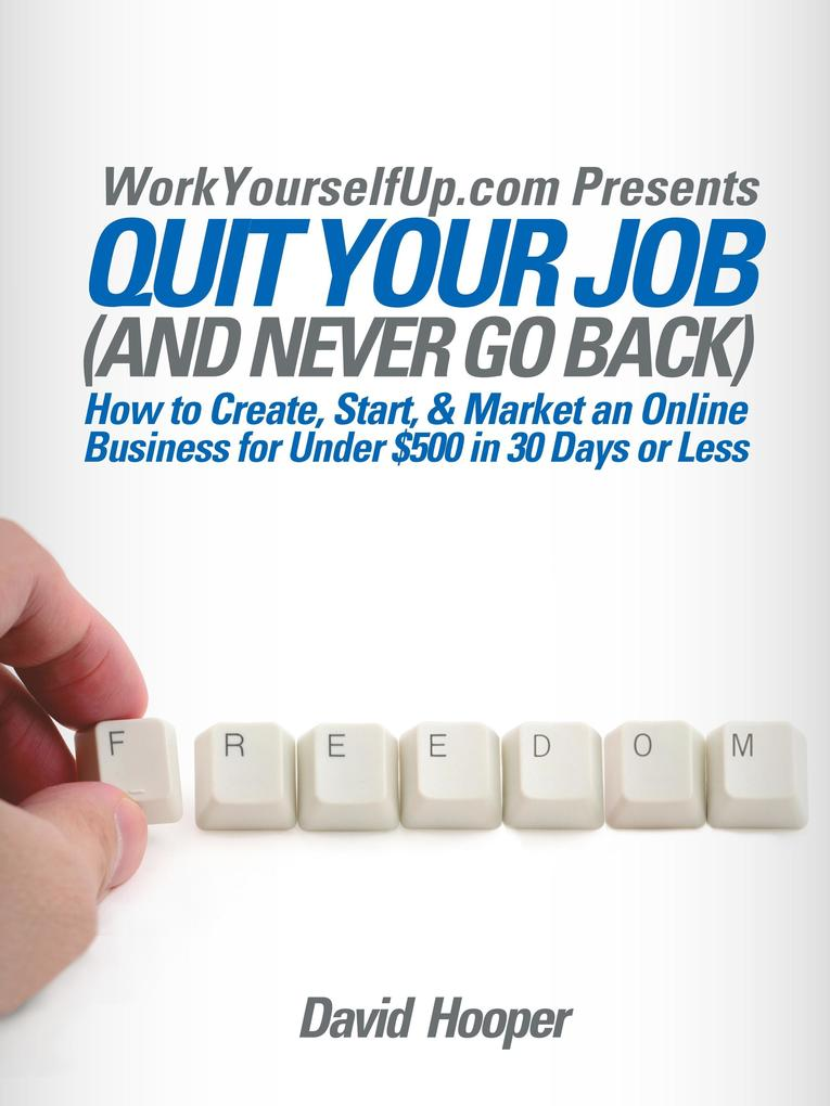 Quit Your Job (and Never Go Back) - How to Crea...