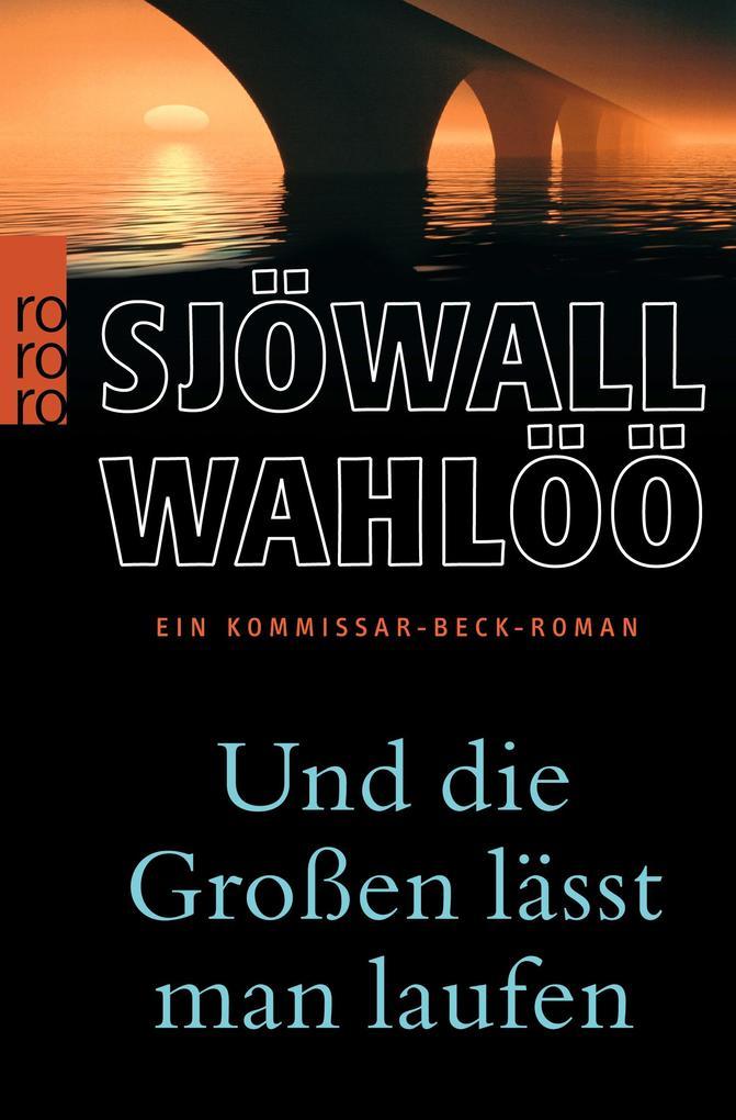 Und die Großen lässt man laufen als Taschenbuch von Maj Sjöwall, Per Wahlöö