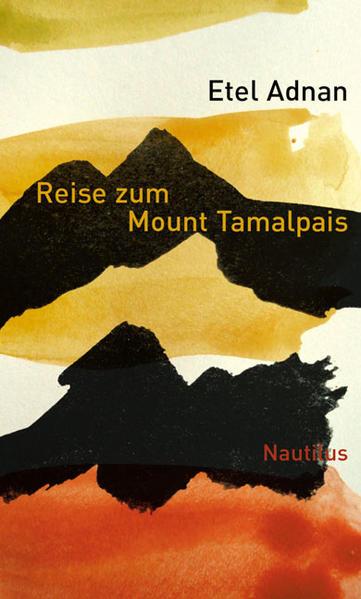 Reise zum Mount Tamalpais als Buch von Etel Adnan