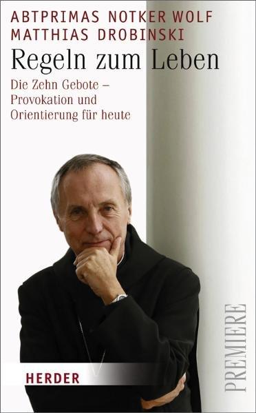 Regeln zum Leben als Taschenbuch von Notker Wolf, Matthias Drobinski