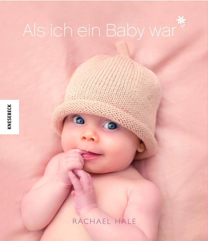 Als ich ein Baby war (Mädchen) als Buch von Rachael Hale