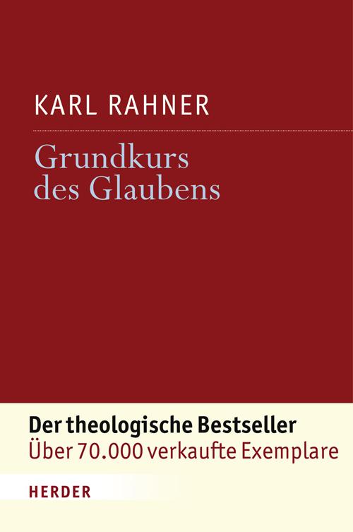 Grundkurs des Glaubens als Buch von Karl Rahner