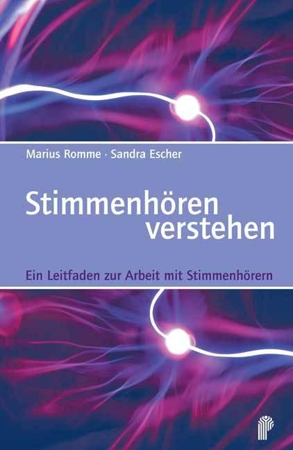 Stimmenhören verstehen als Buch von Marius Romme, Sandra Escher
