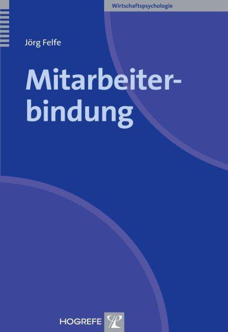 Mitarbeiterbindung als Buch von Jörg Felfe