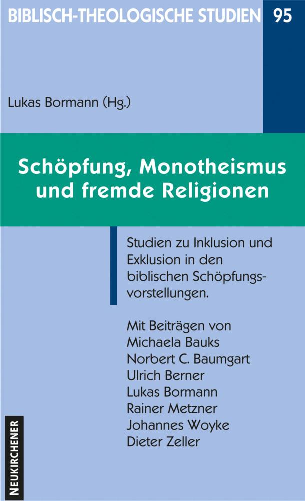 Schöpfung, Monotheismus und fremde Religionen als Buch von Michaela Bauks, Norbert C. Baumgart, Ulrich Berner, Lukas Bor