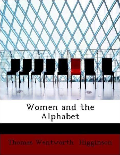 Women and the Alphabet als Taschenbuch von Thomas Wentworth Higginson