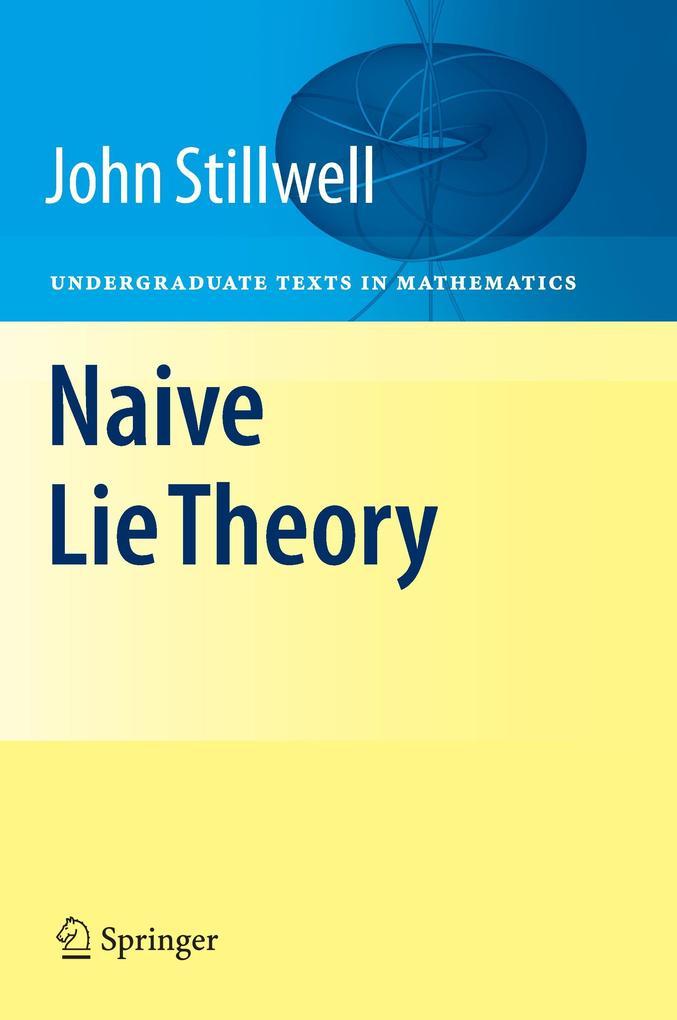 Naive Lie Theory als Buch von John Stillwell