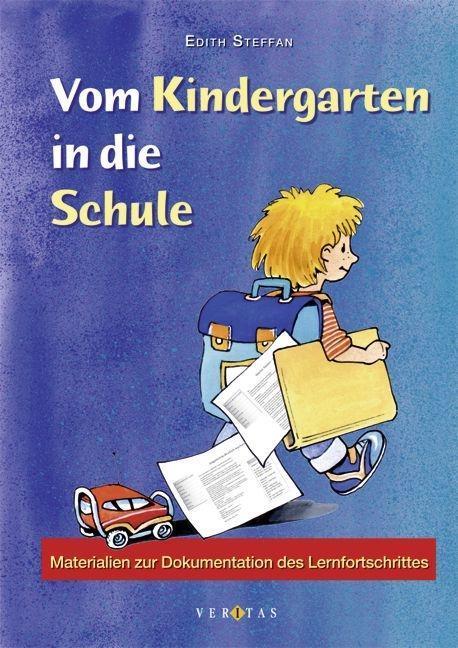 Vom Kindergarten in die Schule als Buch von Edith Steffan