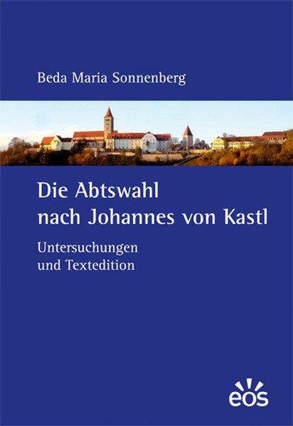 Die Abtswahl nach Johannes von Kastl als Buch von Beda M. Sonnenberg