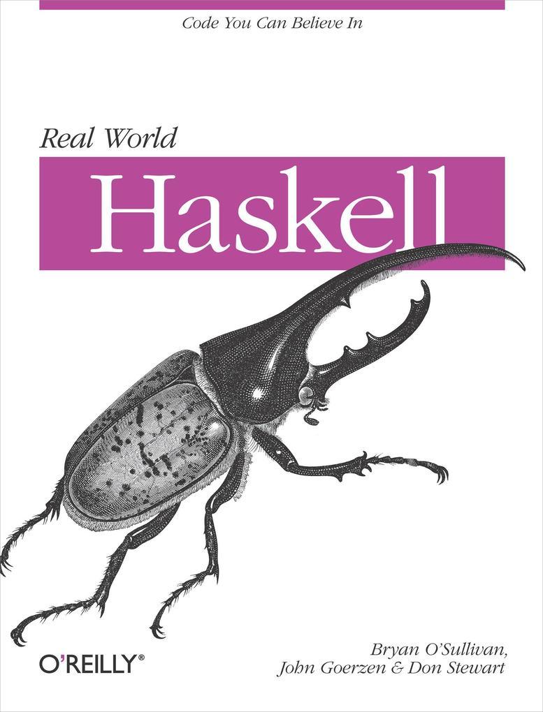 Real World Haskell als Buch von Bryan O'Sullivan, Donald Bruce Stewart, John Goerzen
