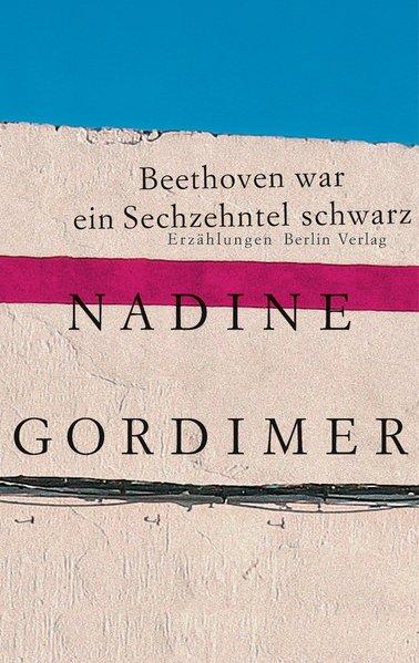 Beethoven war ein Sechzehntel schwarz als Buch von Nadine Gordimer