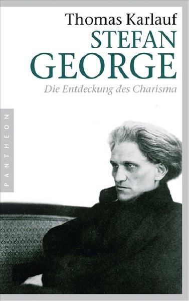Stefan George als Buch von Thomas Karlauf