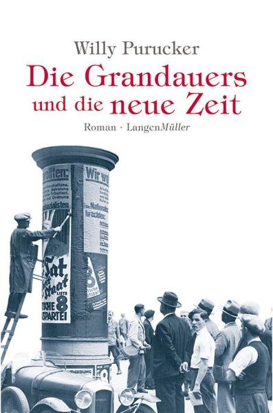 Die Grandauers und die neue Zeit als Buch von Willy Purucker
