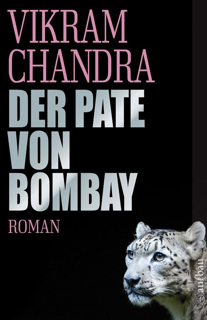 Der Pate von Bombay als Taschenbuch von Vikram Chandra