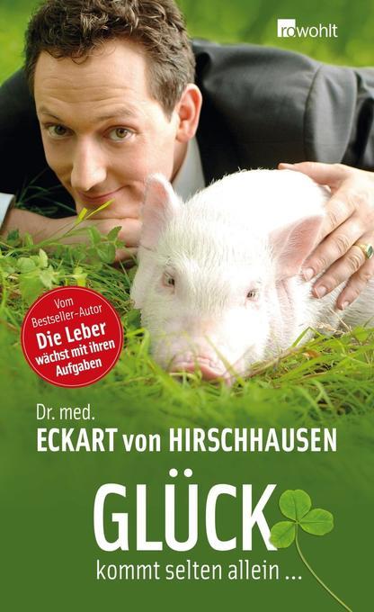 Glück kommt selten allein... als Buch von Eckart von Hirschhausen