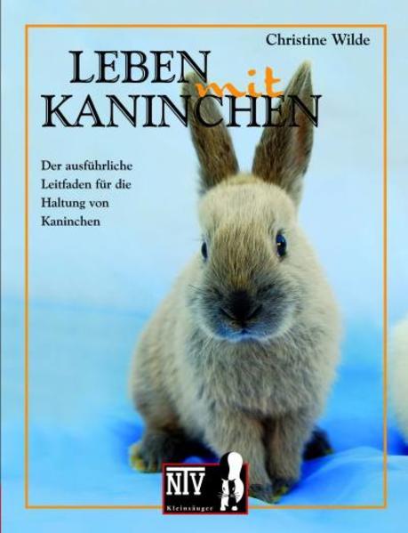 Leben mit Kaninchen als Buch von Christine Wilde