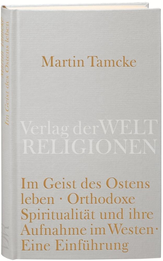 Im Geist des Ostens leben als Buch von Martin Tamcke