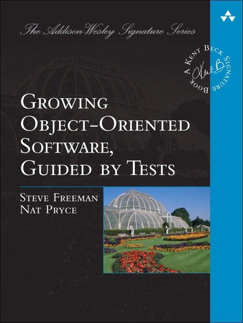 Growing Object-Oriented Software, Guided by Tests als Buch von Steve Freeman, Nat Pryce