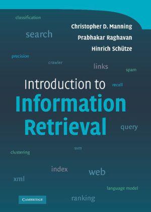 Introduction to Information Retrieval als Buch von Christopher D. Manning, Prabhakar Raghavan, Hinrich Schütze