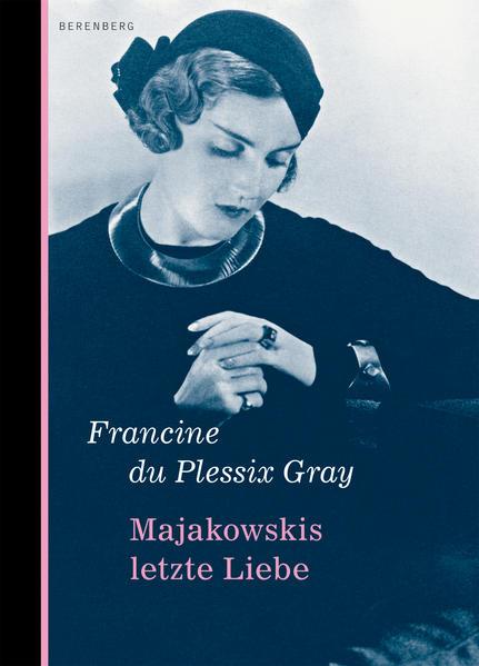 Majakowskis letzte Liebe als Buch von Francine du Plessix Gray