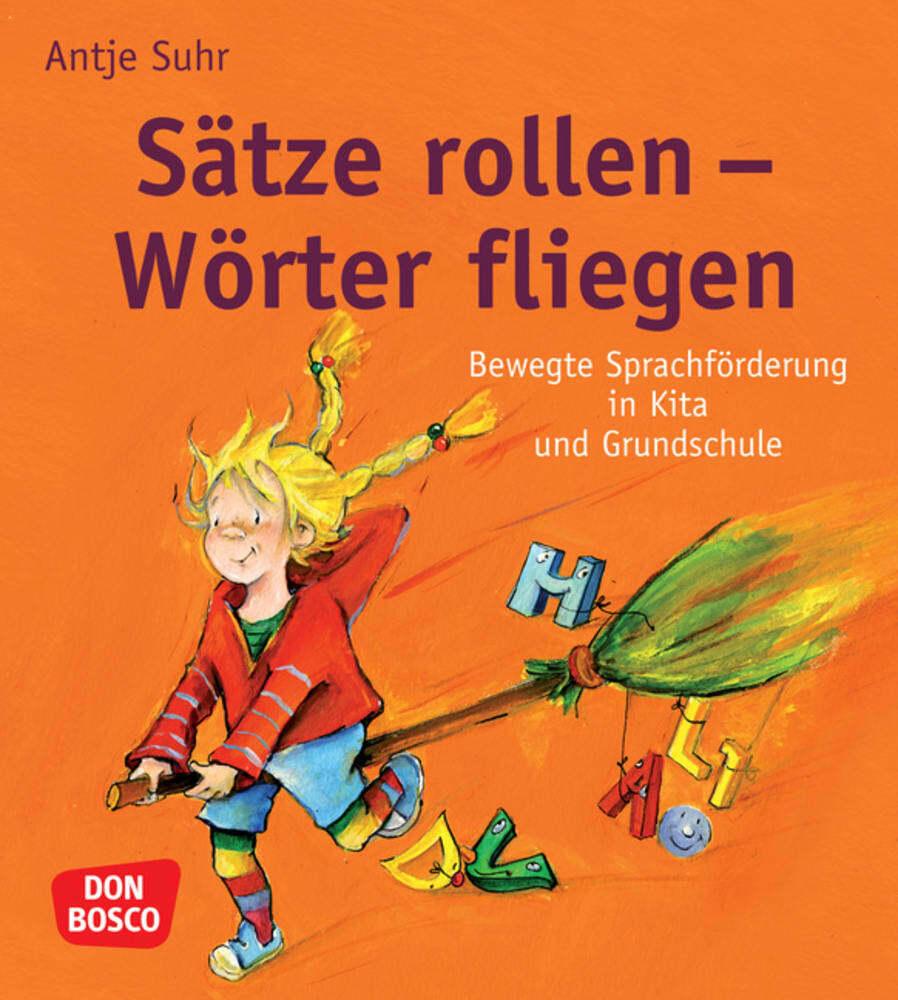 Sätze rollen - Wörter fliegen als Buch von Antje Suhr