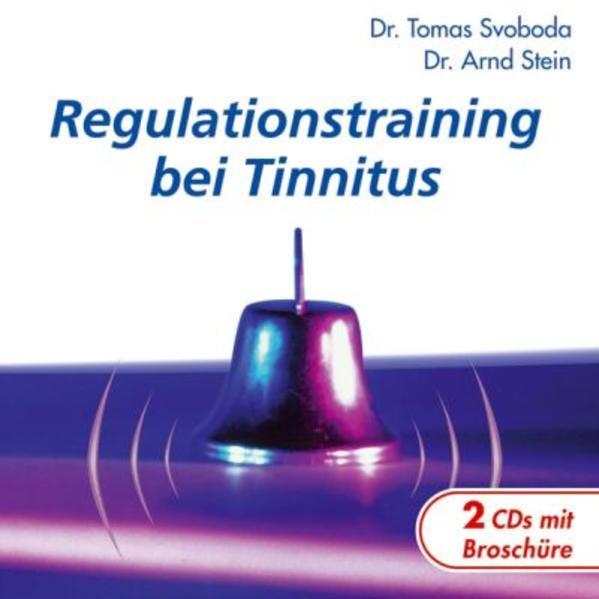 Regulationstraining bei Tinnitus als Hörbuch CD von Tomas Svoboda Arnd Stein