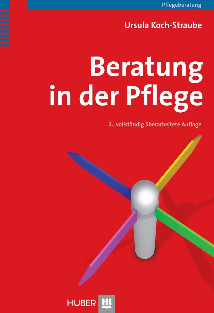 Beratung in der Pflege als Buch von Ursula Koch-Straube, Sandra Bachmann, Dorothee Bartel, Christoph Bräutigam