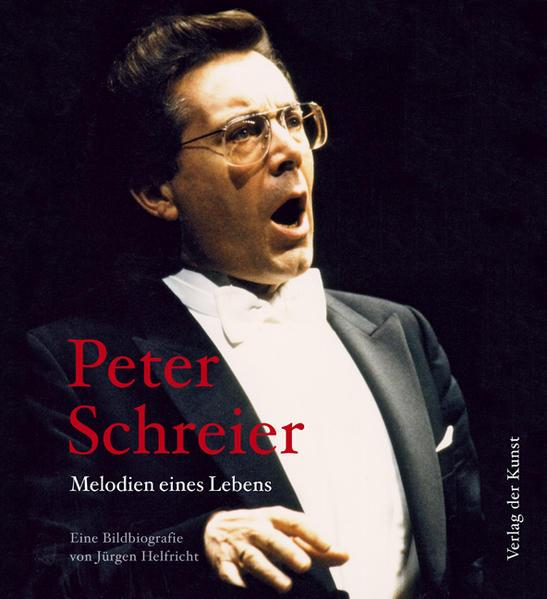 Peter Schreier - Melodien eines Lebens als Buch von Jürgen Helfricht