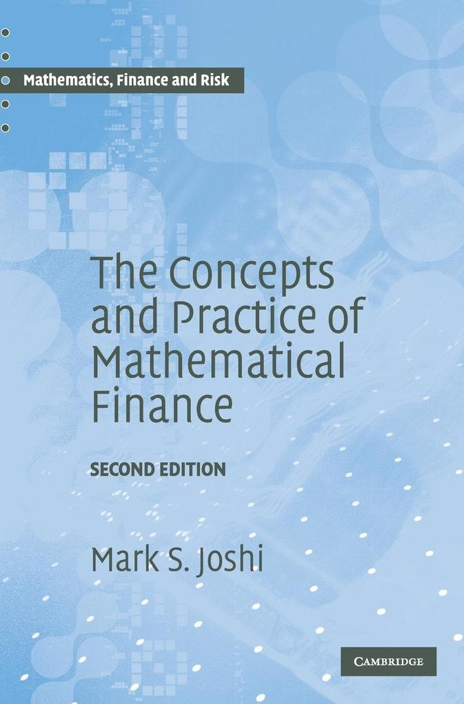 The Concepts and Practice of Mathematical Finance als Buch von Mark S. Joshi