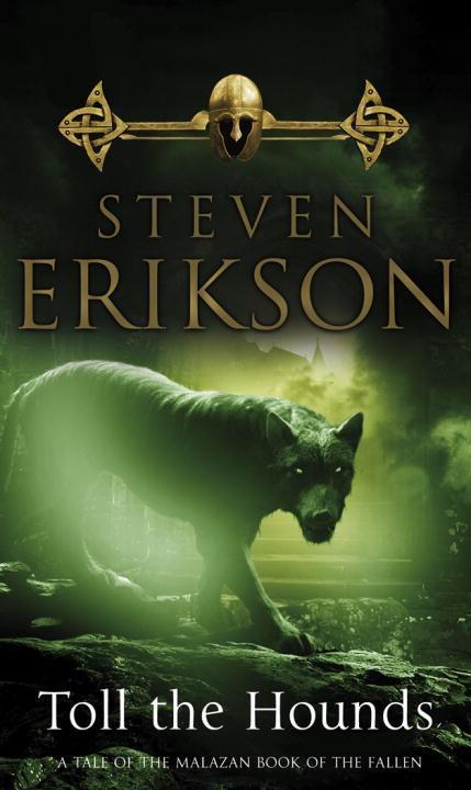 Malazan Book of the Fallen 08. Toll the Hounds als Taschenbuch von Steven Erikson