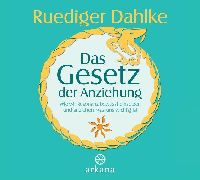 Das Gesetz der Anziehung als Hörbuch CD von Ruediger Dahlke