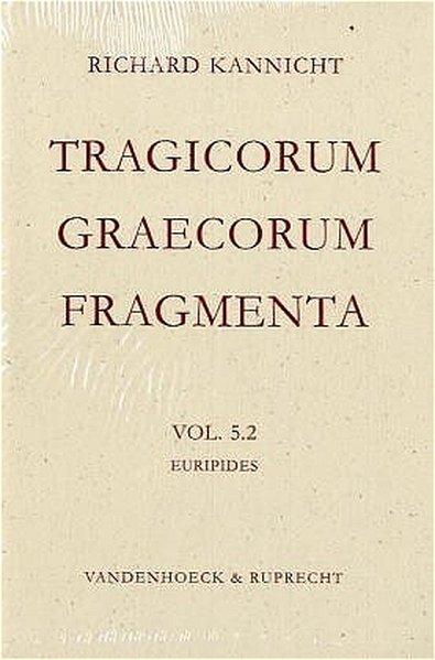 Tragicorum Graecorum Fragmenta. Vol. V: Euripides als Buch von